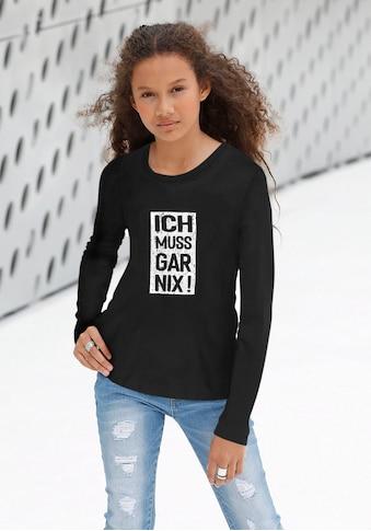 KIDSWORLD Langarmshirt »Ich muss gar nix!« kaufen