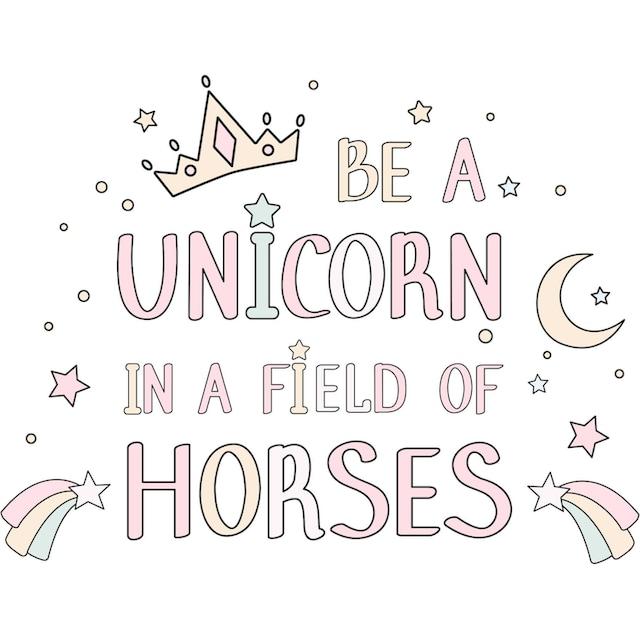 Wandtattoo »Kvilis - Schriftzug Be a unicorn in a field of horses«