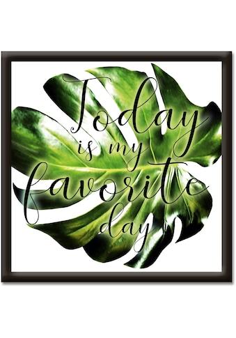 Artland Wandbild »Heute ist mein Lieblingstag« kaufen
