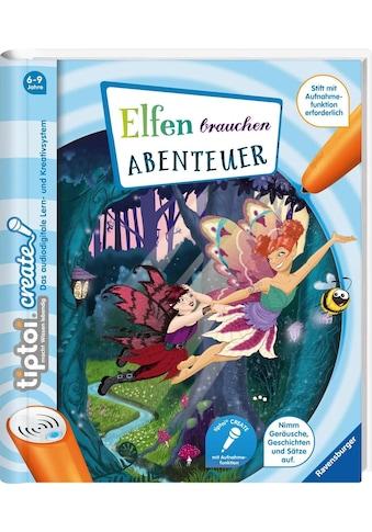 """Ravensburger Buch """"tiptoi® CREATE Elfen brauchen Abenteuer"""" kaufen"""